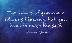 The winds of grace are always blowing, but yu have to raise the sail. User Quotes, Twitter Quotes, Spiritual Wisdom, Some Quotes, Humility, Quotable Quotes, True Words, Hindi Quotes, Deep Thoughts