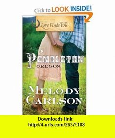Love Finds You in Pendleton, Oregon (9781935416845) Melody Carlson , ISBN-10: 1935416847  , ISBN-13: 978-1935416845 ,  , tutorials , pdf , ebook , torrent , downloads , rapidshare , filesonic , hotfile , megaupload , fileserve