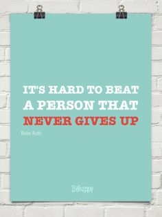 Something wonderful to remember when you start to consider giving up...