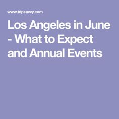 Find out what to expect in June in Los Angeles, including typical weather, what to wear and pack, annual events, fun things to do April Weather, Visit Los Angeles, Event Guide, Things To Do, Events, San Diego, June, Things To Doodle, Things To Make