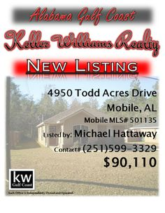 4950  Todd Acres Drive, Mobile, AL...MLS# 501135...$90,110...Lovely 3/2 home built in 2011. Minutes from shopping, schools and interstate. This lovely home is only 2 years old and feels like new. Great home for first time home owners and great for commuters to Mississippi. All electric, smooth top range, Kenmore dishwasher, smooth ceilings, energy efficient vinyl windows, and the list goes on. Please call Mike for your personal showing 251-599-3329.