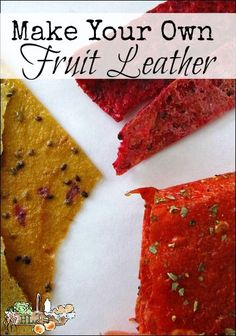 Make Your Own Fruit Leather l Use bulk harvest or bruised fruit to make healthy…