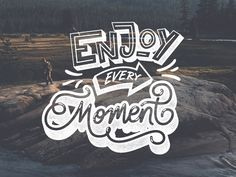 Enjoy every Moment by Ian Barnard