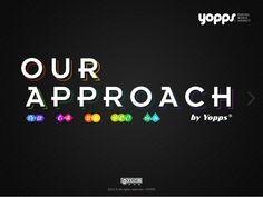 Our approach - Yopps Digital Media Agency by Yael Rozencwajg © YOPPS 2012