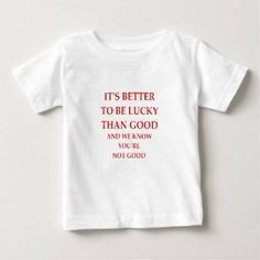 (LUCKY BABY T-Shirt) #Poor #Bad #Dumb #Funny #Good #Humor #Incompetent #Joke #LOSER #Luck #Lucky #Winner #Winning is available on Funny T-shirts Clothing Store   http://ift.tt/2eUcfd7