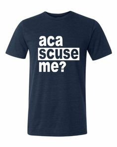 Large Navy Adult Aca Scuse Me? Funny Pitch Perfect Quote Inspired Triblend T-Shirt ...