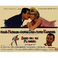 Send me no flowers Rock Hudson, Doris Day, Tony Randall, Paul Lynde, Clint Walker!!