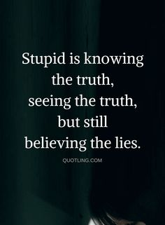 Image quotes for stupid people, stupid trump quotes, you stupid, quotes about idiots Stupid Trump Quotes, Stupid People Quotes, Idiot Quotes, Quotes About Idiots, Lying Quotes, Quotes About Stupidity, People Are Stupid, Quotes About Lying, Denial Quotes