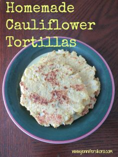 Cauliflower Tortillas - Jen's Journey