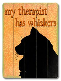 My Therapist has Whiskers Wood Sign at Art.com