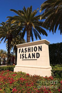 Fashion Island sign in Newport Beach California- favorite place to shop and get my hair done.