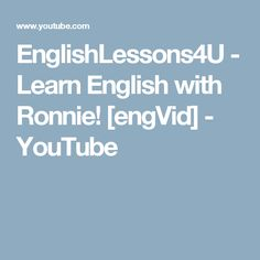 EnglishLessons4U - Learn English with Ronnie! [engVid] - YouTube