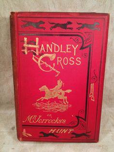 Handley Cross or Mr Jorrocks' Hunt by R. S. Surtees