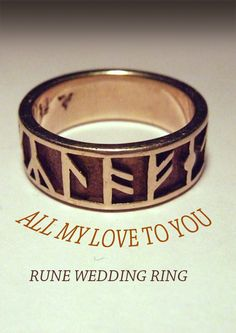 "Rune Ring - Celtic Runes reads ""All my love to you"""