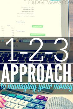 This 1-2-3 approach will help you with managing your money in order to make this whole money management and budgeting process easier.
