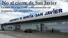 For your info. It would seem like this coming Friday the 10th 5:00pm people are arranging to protest in front of the San Javier airport's Main door to try and stop the airport from closing down.  It does seem like this time things are a bit more serious than before... Spanish press was saying this past 23rd of January that things were well underway with Aena regarding the new Corvera Airport and the compensation they'd get if and when they close San Javier.