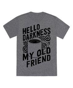 Heather Gray 'Hello Darkness My Old Friend' Tee #zulily #zulilyfinds