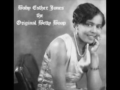 """Baby Esther Jones the Original Betty Boop, Betty Boop was originally based on a black woman known as Esther Jones, who was known by her stage name """"Baby Esther,"""" was an African-American singer and entertainer of the late 1920s."""