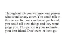 Wish some people would get this. If you've found your best friend & your soulmate, don't let her go.