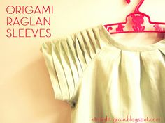 StraightGrain. A blog about sewing: Origami raglan sleeves tutorial