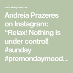 """Andreia Prazeres on Instagram: """"Relax!  Nothing is under control!  #sunday #premondaymood #capuccino #brunch #weekend"""" Brunch, Relax, Sunday, Mood, Instagram, Keep Calm, Brunch Party"""