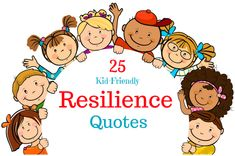 Quotes about resilience help children understand that life is filled with challenges that can be overcome. Use these 25 kid-friendly quotes about resilience and discussion guide at home or school.
