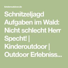 Schnitzeljagd Aufgaben im Wald: Nicht schlecht Herr Specht! | Kinderoutdoor | Outdoor Erlebnisse mit der ganzen Familie