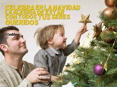 """""""Celebra en la #Navidad la #Alegria de estar con todos tus #SeresQueridos"""". @candidman #Frases"""