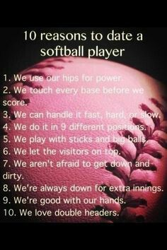 10 reasons to date a softball player, to funny!!