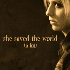 Buffy: She Saved the World (a lot) #btvs