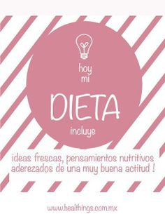 Hoje minha dieta inclui ideias frescas, pensamentos nutritivos acompanhados de uma boa atitude!