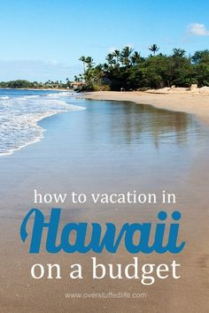 Vacation In Hawaii On A Budget