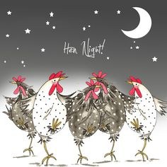 Fowl and Wacky - Hens Night Out ~  Sarah Boddy
