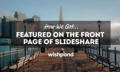 SlideShare is a platform with a heap of potential, particularly for brands. In this post, contributor Kevin Ho explains how Wishpond have maximized their SlideShare success. Social Networks, Social Media Marketing, Social Media Updates, Web Design Company, Digital, Platform, Success, Tips, Wedge