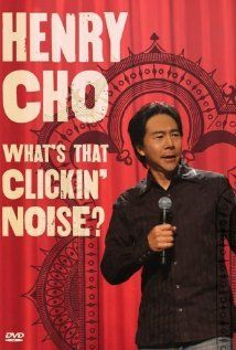 Henry Cho: Whats That Clickin' Noise? (TV Movie 2006)