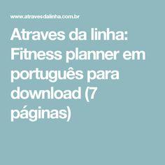 Atraves da linha: Fitness planner em português para download (7 páginas)
