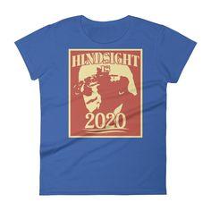 Women's Hindsight is 2020 Bernie Sanders t-shirt