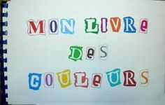 Travail sur les couleurs, fabrication d'un livre Core French, Educational Crafts, Funny Times, Color Activities, Color Shapes, Learn French, Grade 1, Kindergarten, Classroom