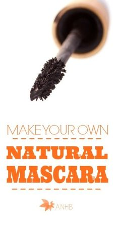 Learn how to make your own natural mascara! Cool!