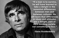 Gene Rodenberry Writer & Creator of Star Trek etc. Great Quotes, Quotes To Live By, Me Quotes, Inspirational Quotes, Motivational, Random Quotes, Amazing Quotes, Cool Words, Wise Words