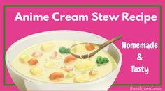 Anime Cream Stew Recipe