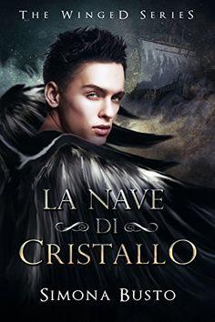 #unlibroenonsbagli #PerfectBook #libri #unlibrosottolalbero  La nave di cristallo (The winged Vol. 1) di Simona Busto, http://www.amazon.it/dp/B00N85DC6I/ref=cm_sw_r_pi_dp_CttMub0BP4CYH