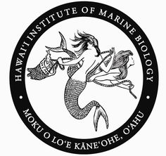 A marine biology college in Hawaii with an emblem of mermaids?  I always knew Hawaii + me = happy
