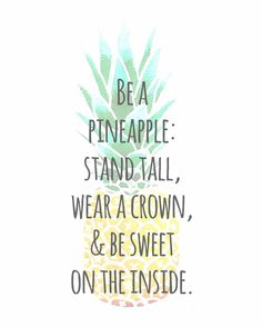 Be a pineapple. #pineapple