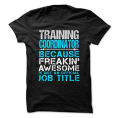 (Tshirt Order) TRAINING COORDINATOR Freaking awesome at Tshirt Family Hoodies, Tee Shirts