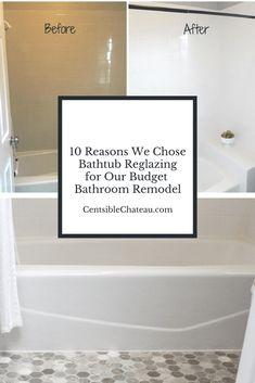10 Reasons We Chose Bathtub Reglazing for Our Budget Bathroom Makeover