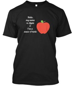 Hello, My Name Is Apple & I'm A  Sauce A Holic Black T-Shirt Front