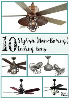 10 Stylish Non-Boring Ceiling Fans  (for all budgets) | Bless'er House