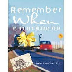 Remember When: My Life as a Military Child Military Brat, Army Brat, Military Spouse, Military Families, Third Culture Kid, Friend Book, Navy Life, My Children, Gift Registry