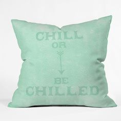 Nick Nelson Chill Or Be Chilled Throw Pillow | DENY Designs Home Accessories